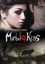 Mortal Kiss - Wem gehört dein Herz?