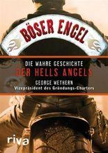 Böser Engel: Die wahre Geschichte der Hells Angels