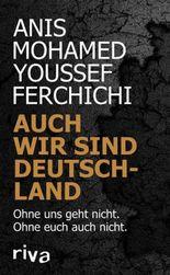 Auch wir sind Deutschland: Ohne uns geht nicht. Ohne euch auch nicht.