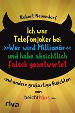 """Ich war Telefonjoker bei """"Wer wird Millionär"""" und habe absichtlich falsch geantwortet: und andere großartige Beichten"""