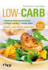Low Carb: Kohlenhydrate einschränken - schlank werden - besser leben