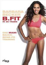 B.FIT in 30 Tagen: Das Miami-Bauch-Beine-Po-Training