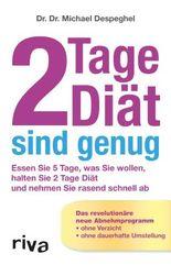 2 Tage Diät sind genug: Essen Sie 5 Tage, was Sie wollen, halten Sie 2 Tage Diät und nehmen Sie rasend schnell ab. Das revolutionäre neue Abnehmprogramm