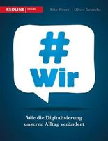 #wir: Wie die Digitalisierung unseren Alltag verändert