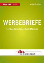 Werbebriefe: Textbausteine für perfekte Mailings (Alles, was Sie wissen müssen)
