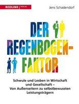 Der Regenbogen-Faktor: Schwule und Lesben in Wirtschaft und Gesellschaft - Von  Außenseitern zu selbstbewussten Leistungsträgern