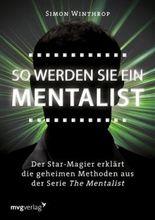 So werden Sie ein Mentalist: Der Star-Magier erklärt die geheimen Methoden aus der Serie The Mentalist