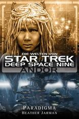 Star Trek - Die Welten von Deep Space Nine 02: Andor - Paradigma