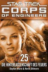 Star Trek - Corps of Engineers 25: Die Hinterlassenschaft des Feuers