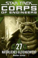 Star Trek - Corps of Engineers 27: Natürliches Gleichgewicht
