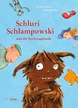 Schluri Schlampowski und die Spielzeugbande: Band 1