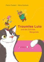 Traumfee Lula und die Zahnfee Margarete
