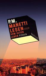 Manetti lesen oder vom guten Leben