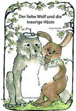 Der liebe Wolf und die traurige Häsin