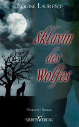 Sklavin des Wolfes: Erotischer Roman