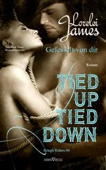 Tied up, tied down - Gefesselt von Dir (Rough Riders 4)