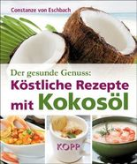 Der gesunde Genuss: Köstliche Rezepte mit Kokosöl