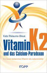 Vitamin K2 und das Calcium-Paradoxon