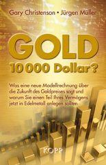 Gold: 10.000 Dollar?
