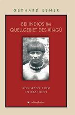 Bei Indios im Quellgebiet des Xingú
