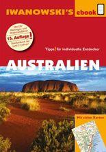 Australien mit Outback - Reiseführer von Iwanowski: Individualreiseführer mit vielen Karten und Karten-Download (Reisehandbuch) (German Edition)