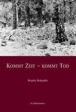 Kommt Zeit - Kommt Tod: Kriminalroman