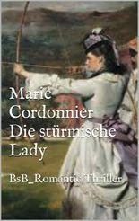 Die stürmische Lady: BsB_Romantic Thriller Original E_Book (German Edition)