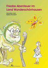Friedas Abenteuer im Land Wunderschönhausen