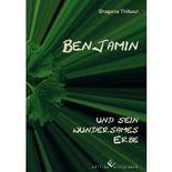 Benjamin und sein wundersames Erbe