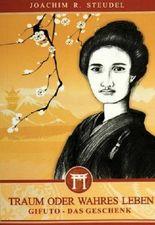 Traum oder wahres Leben: Gifuto - Das Geschenk