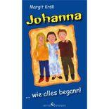 Johanna ... wie alles begann!