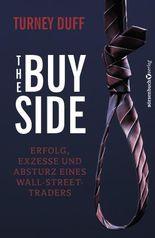 The Buy Side - Erfolg, Exzesse und Absturz eines Wall-Street-Traders