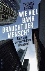 Wie viel Bank braucht der Mensch?