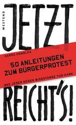 Jetzt reicht's!: 50 Anleitungen zum Bürgerprotest