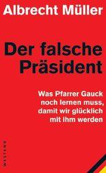 Der falsche Präsident: Was Pfarrer Gauck noch lernen muss, damit wir glücklich mit ihm werden