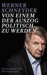 """Von einem, der auszog, politisch zu werden: Die Geschichte eines """"Meinungsträgers"""""""