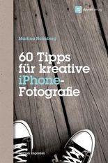 60 Tipps für kreative iPhone-Fotografie