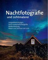Nachtfotografie und Lichtmalerei
