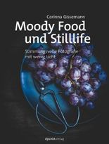 Moody Food- und Stilllife