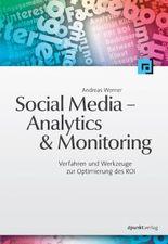 Social Media - Analytics & Monitoring: Verfahren und Werkzeuge zur Optimierung des ROI