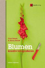 Blumen kreativ fotografieren: Anregungen für neue Bilder (Edition Espresso)