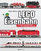 LEGO-Eisenbahn: Konzepte und Techniken für realistische Modelle