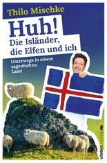 Huh! Die Isländer, die Elfen und ich