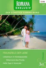 Romana Exklusiv Band 0225: Silbermond über Florida / Heiße Tage in Venezuela / Liebestraum im Südseeparadies /