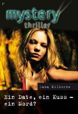 Ein Date, ein Kuss - ein Mord? (MYSTERY THRILLER 155)