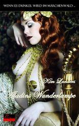 Wenn es dunkel wird im Märchenwald ...: Aladins Wunderlampe: Erotische Novelle