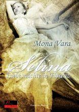 Selina: Liebesnächte in Florenz: Erotischer Roman