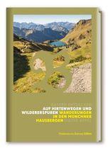 Auf Hirtenwegen und Wildererspuren Wanderungen in den Münchner Hausbergen