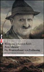 Alois Irlmaier. Der Brunnenbauer von Freilassing