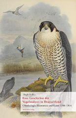 Eine Geschichte der Vogelmalerei in Deutschland